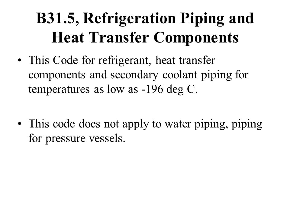 B31.5, Refrigeration Piping and Heat Transfer Components