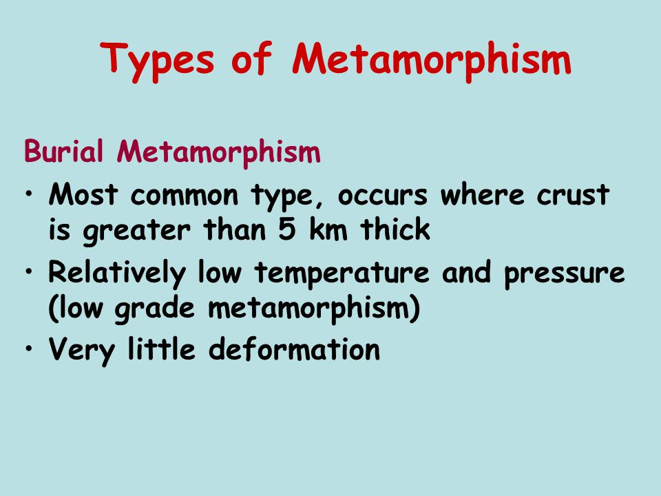 Types of Metamorphism Burial Metamorphism