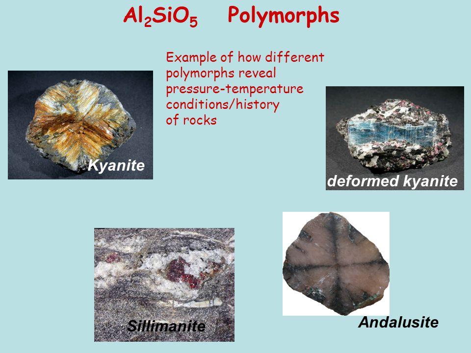 Al2SiO5 Polymorphs Kyanite deformed kyanite Andalusite Sillimanite