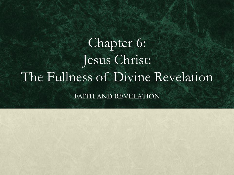 Chapter 6: Jesus Christ: The Fullness of Divine Revelation