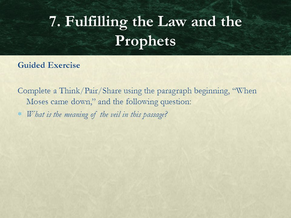 7. Fulfilling the Law and the Prophets