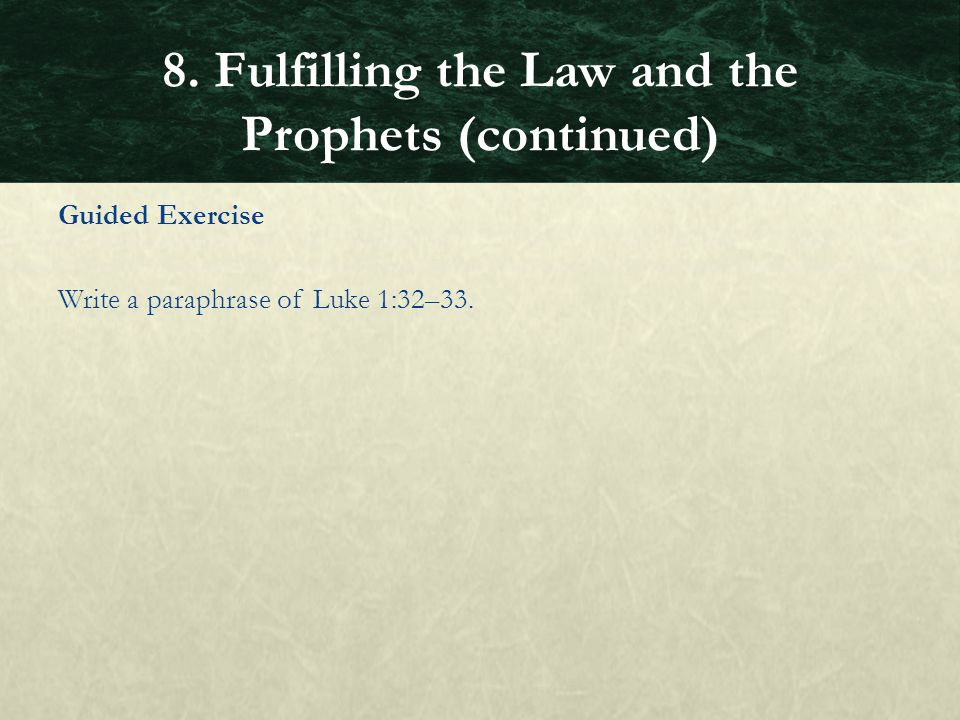 8. Fulfilling the Law and the Prophets (continued)