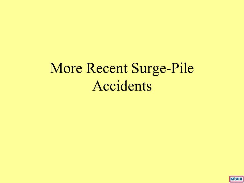 More Recent Surge-Pile Accidents