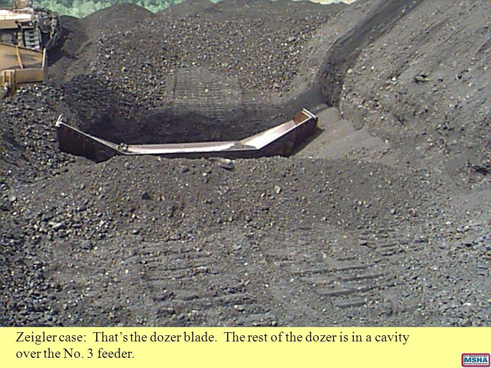 Zeigler case: That's the dozer blade