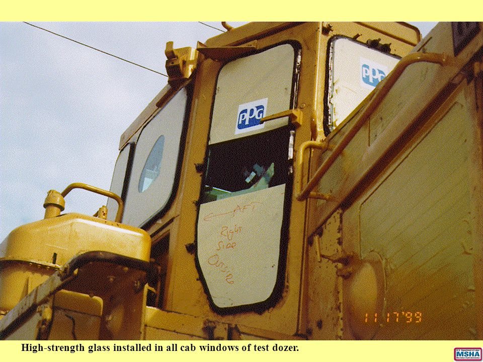 High-strength glass installed in all cab windows of test dozer.