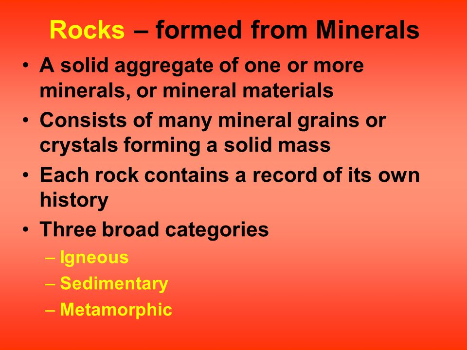 Rocks – formed from Minerals