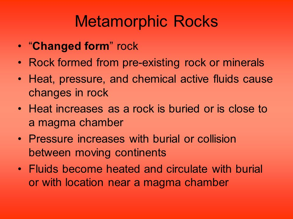 Metamorphic Rocks Changed form rock
