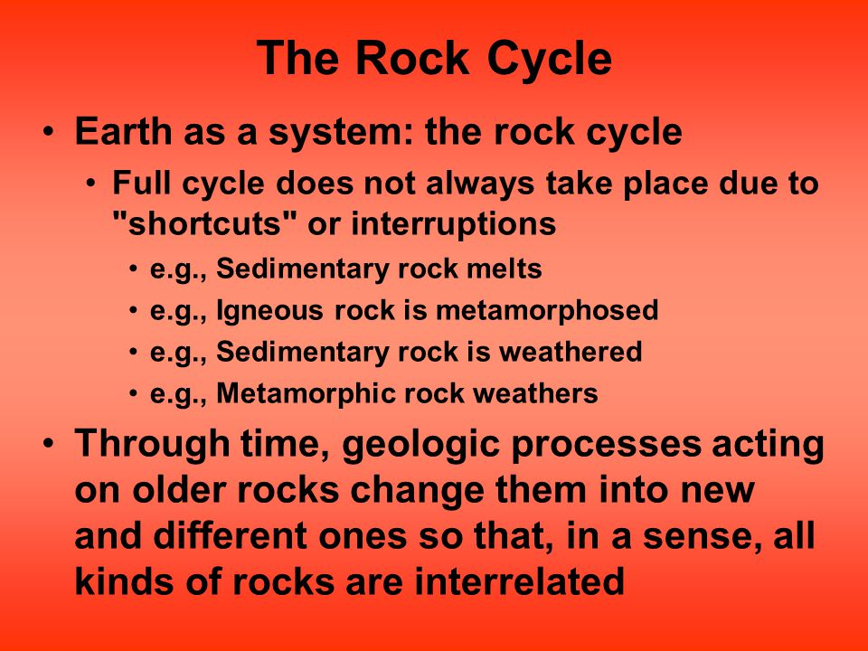 The Rock Cycle Earth as a system: the rock cycle