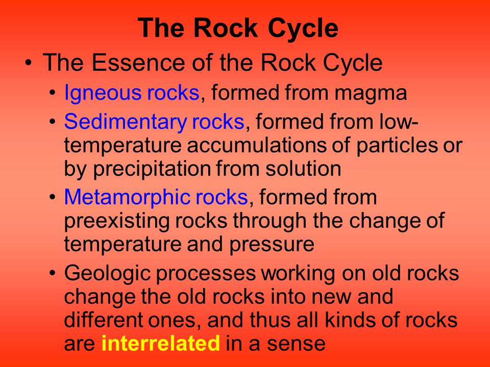 The Rock Cycle The Essence of the Rock Cycle
