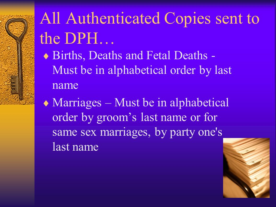 All Authenticated Copies sent to the DPH…
