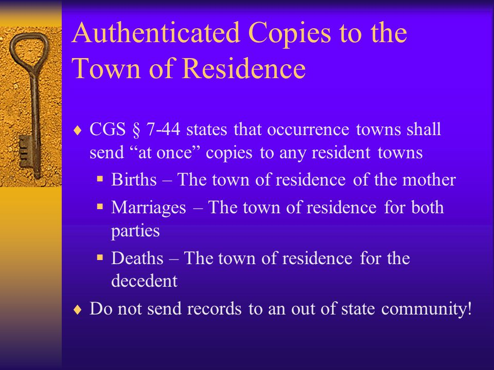 Authenticated Copies to the Town of Residence