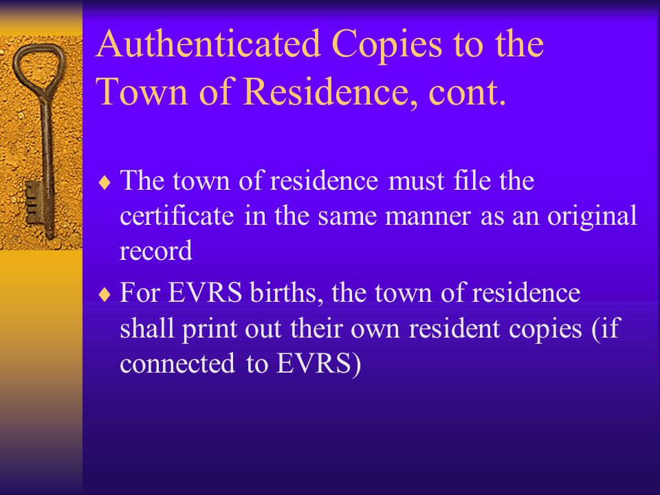 Authenticated Copies to the Town of Residence, cont.