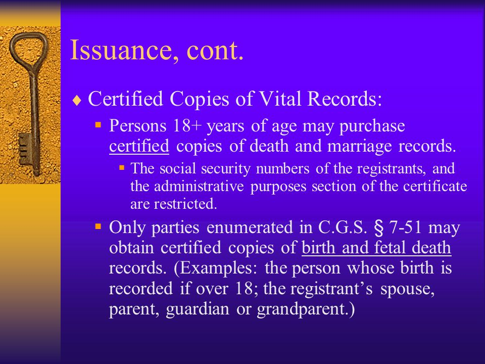Issuance, cont. Certified Copies of Vital Records: