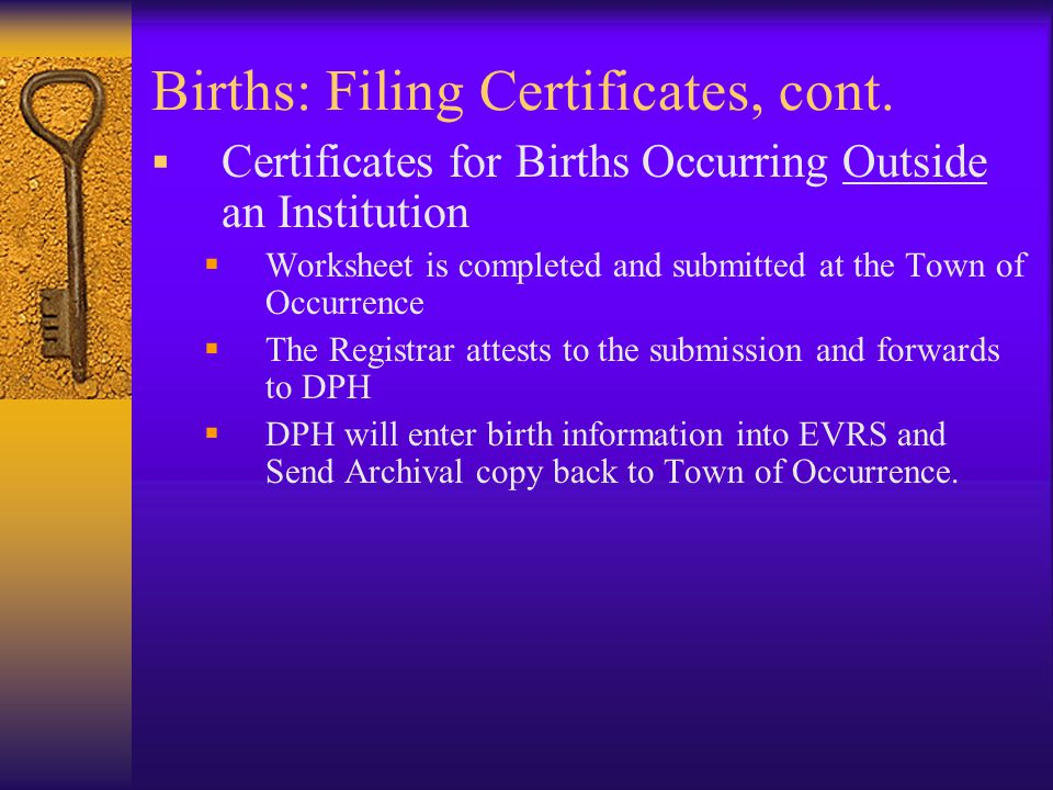 Births: Filing Certificates, cont.