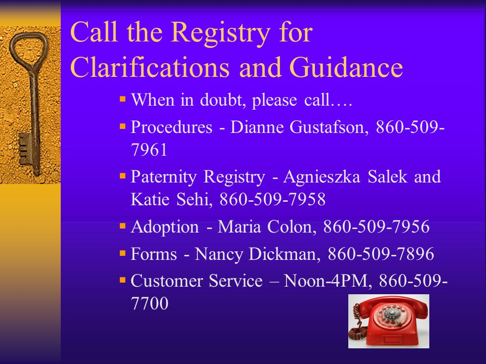 Call the Registry for Clarifications and Guidance