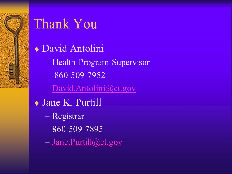 Thank You David Antolini Jane K. Purtill Health Program Supervisor