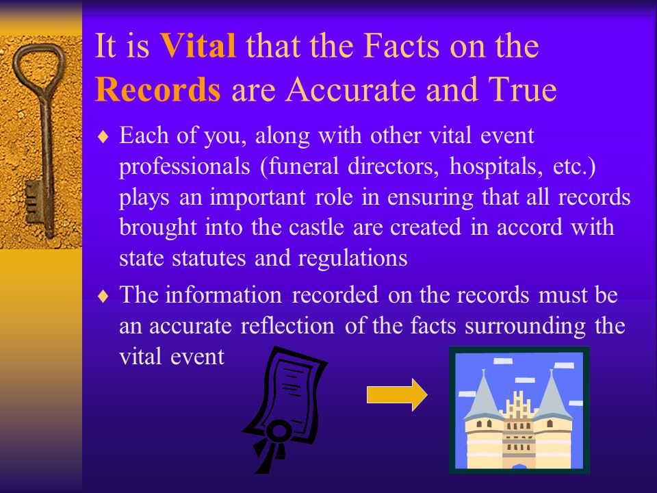 It is Vital that the Facts on the Records are Accurate and True