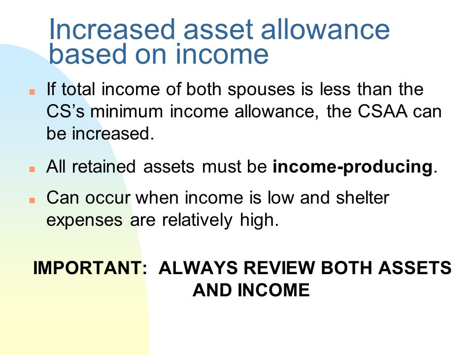 Increased asset allowance based on income