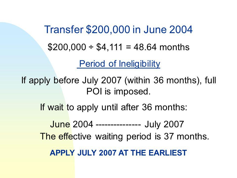 Transfer $200,000 in June 2004 $200,000 ÷ $4,111 = 48.64 months