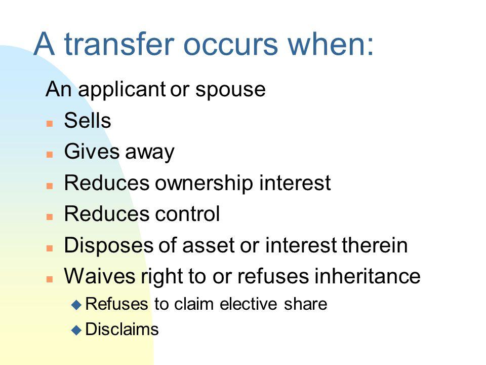 A transfer occurs when: