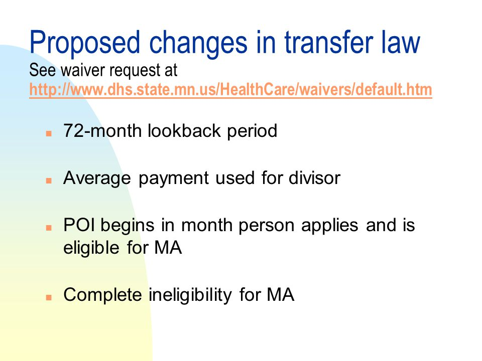 Proposed changes in transfer law See waiver request at http://www. dhs