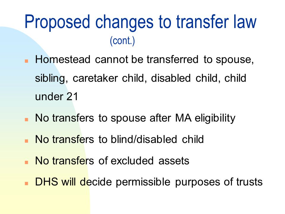 Proposed changes to transfer law (cont.)