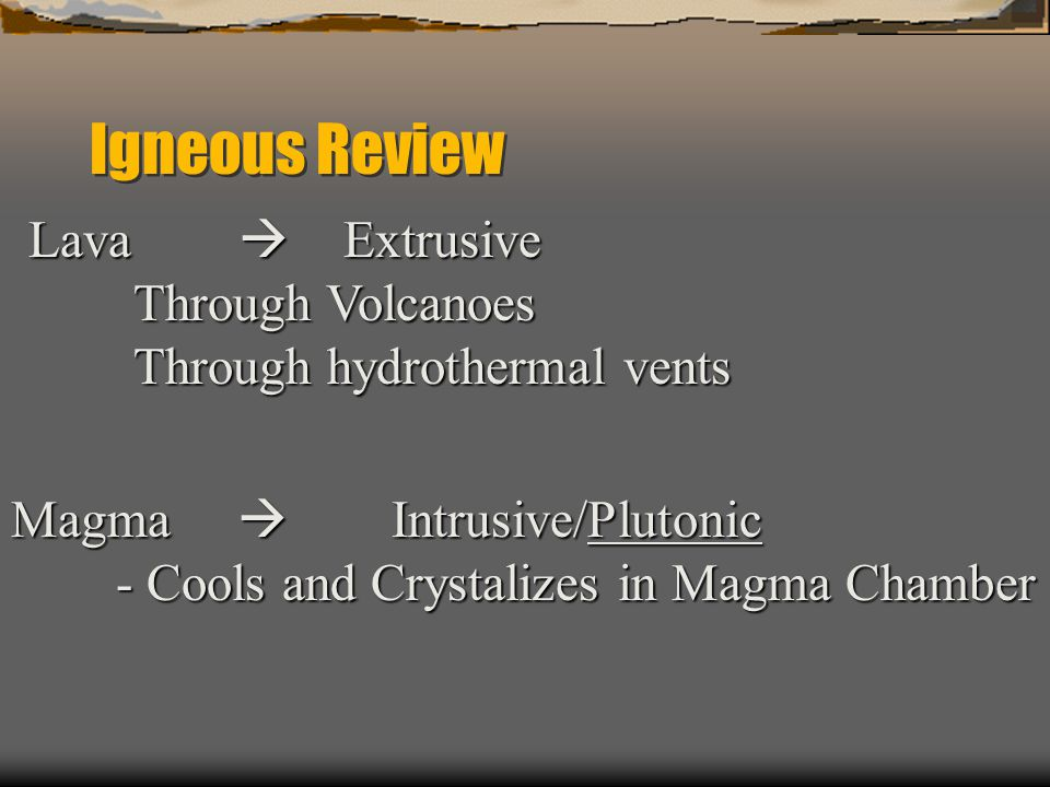 Igneous Review Lava  Extrusive Through Volcanoes