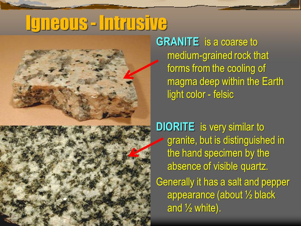 Igneous - Intrusive GRANITE is a coarse to medium-grained rock that forms from the cooling of magma deep within the Earth light color - felsic.