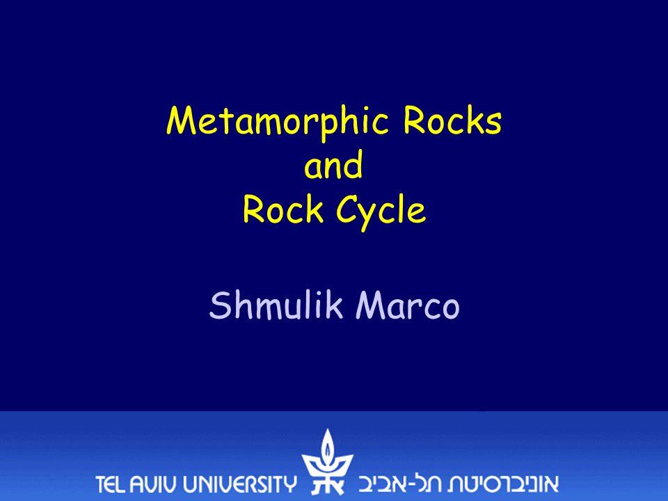 Metamorphic Rocks and Rock Cycle