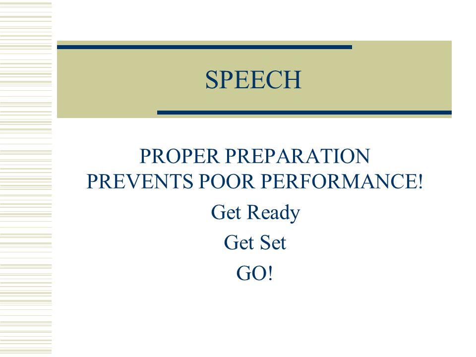 PROPER PREPARATION PREVENTS POOR PERFORMANCE! Get Ready Get Set GO!