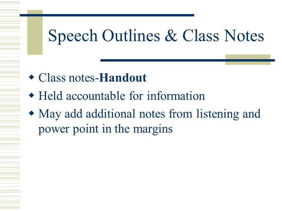 Speech Outlines & Class Notes