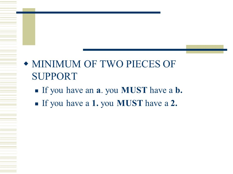 MINIMUM OF TWO PIECES OF SUPPORT