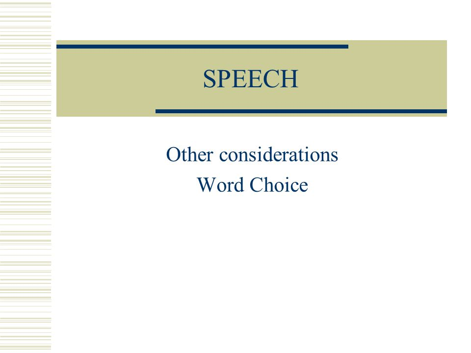 Other considerations Word Choice