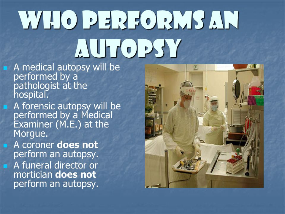 Who Performs An Autopsy