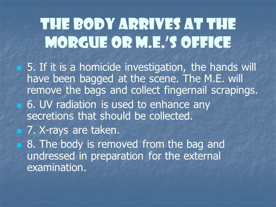 The Body Arrives at the Morgue or M.e.'s Office