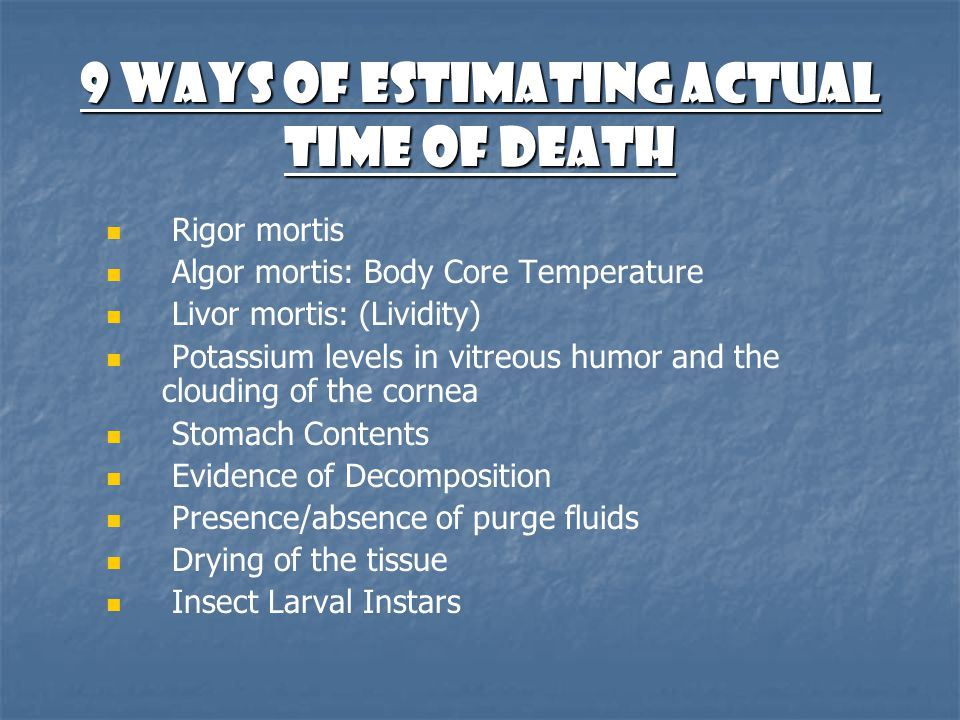 9 Ways of Estimating Actual Time of Death