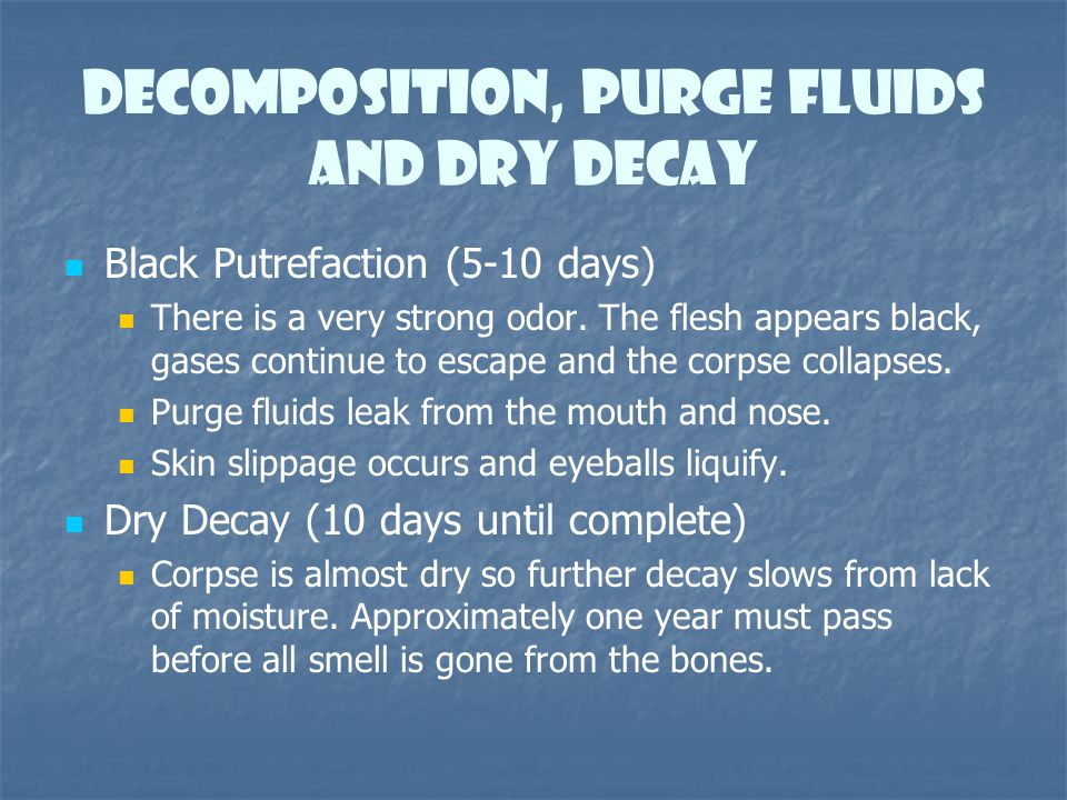 Decomposition, Purge Fluids and dry decay