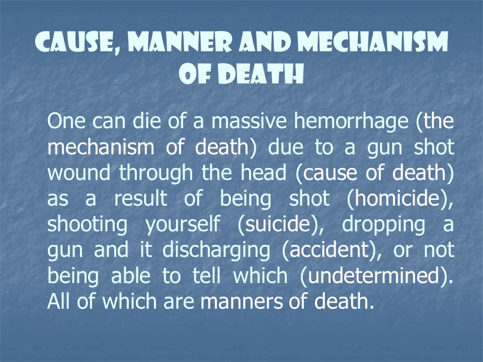 Cause, manner and mechanism of death