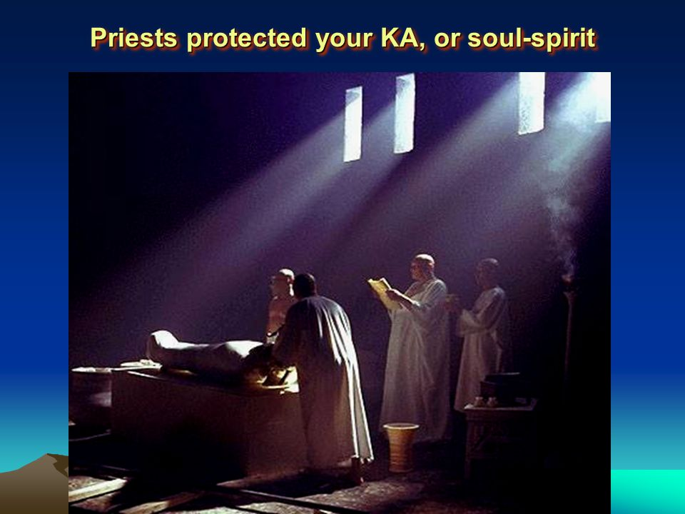 Priests protected your KA, or soul-spirit
