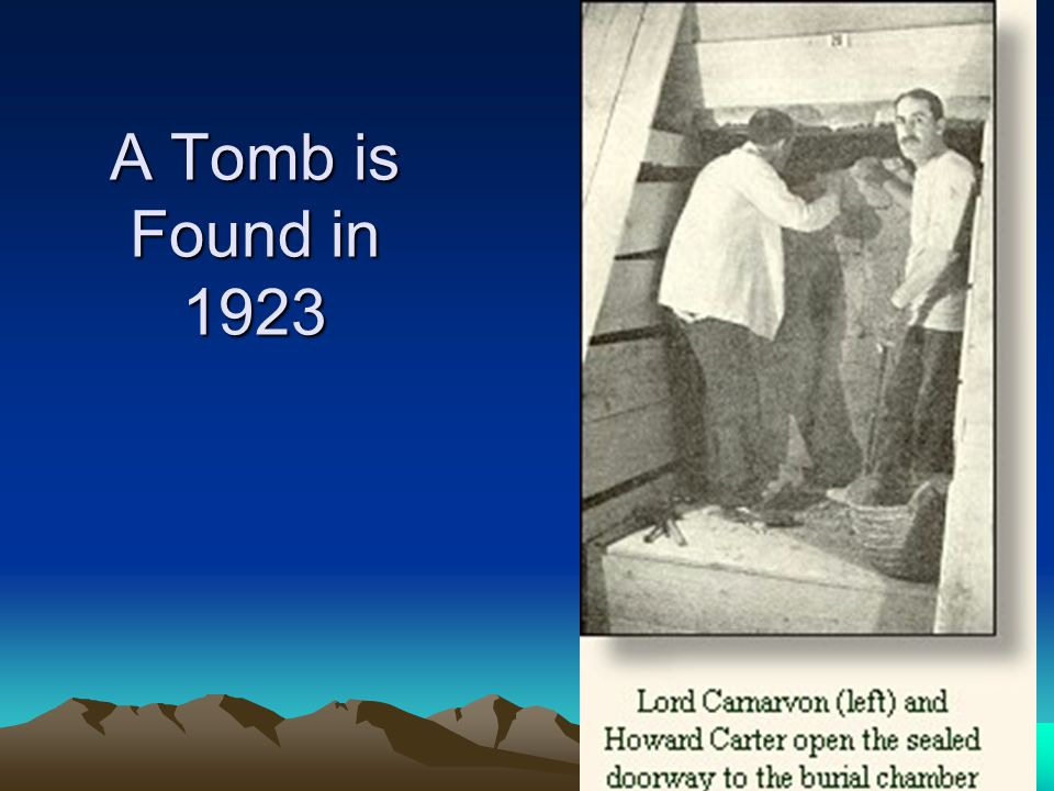 A Tomb is Found in 1923