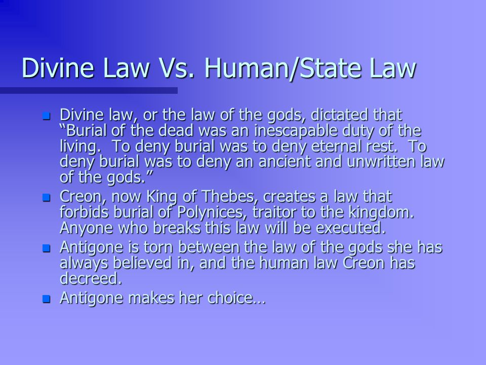 Divine Law Vs. Human/State Law