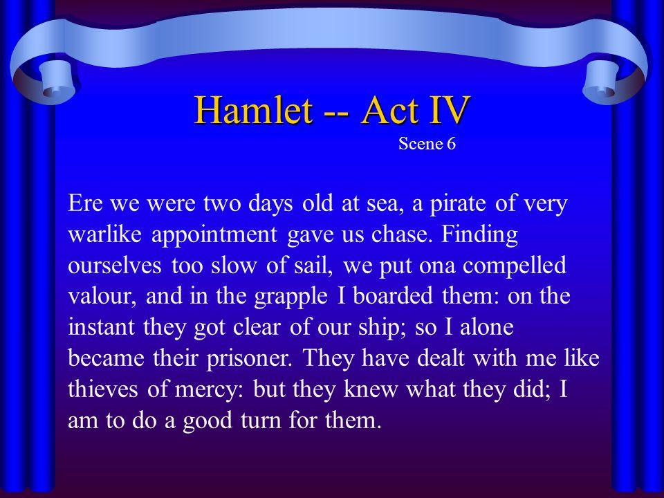 Hamlet -- Act IV Scene 6.