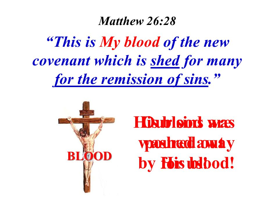 His blood was poured out for us!