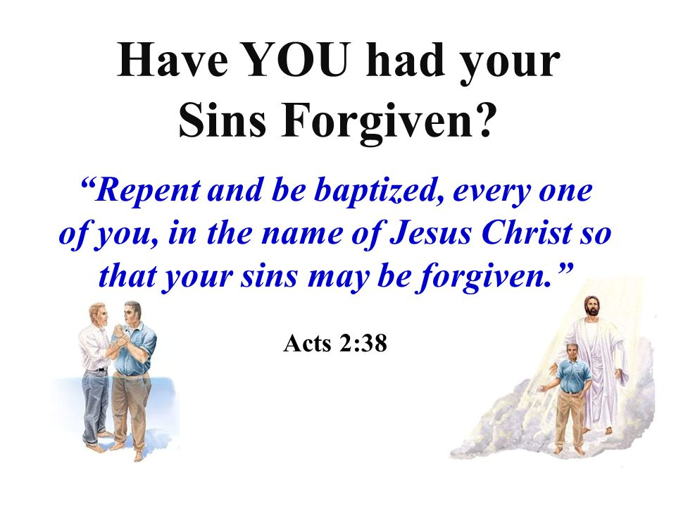 Have YOU had your Sins Forgiven