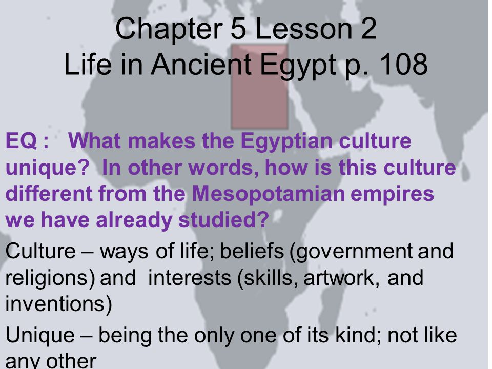 Chapter 5 Lesson 2 Life in Ancient Egypt p. 108