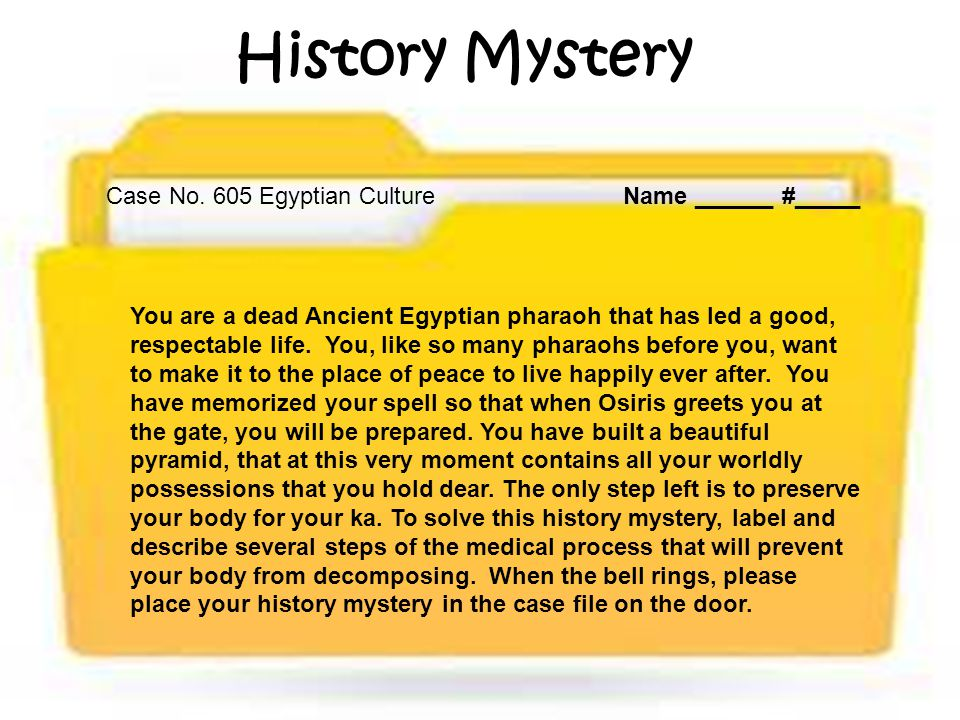 History Mystery Case No. 605 Egyptian Culture Name ______ #_____