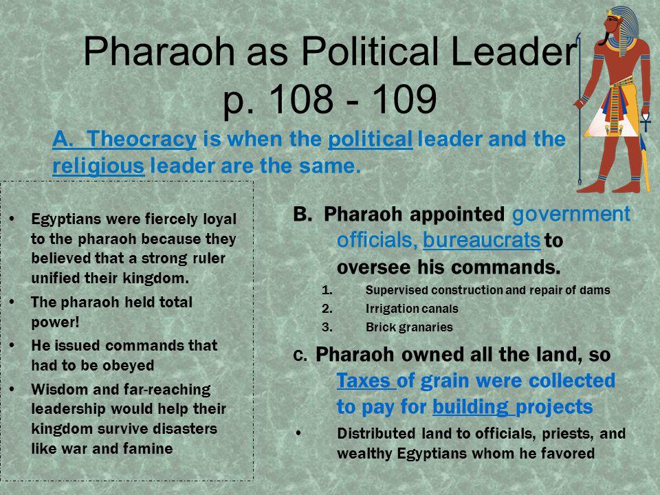 Pharaoh as Political Leader p. 108 - 109