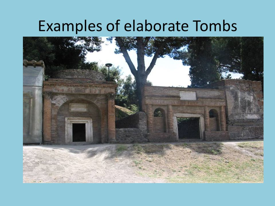 Examples of elaborate Tombs
