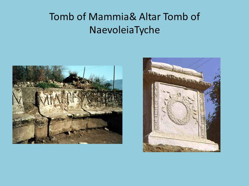 Tomb of Mammia& Altar Tomb of NaevoleiaTyche
