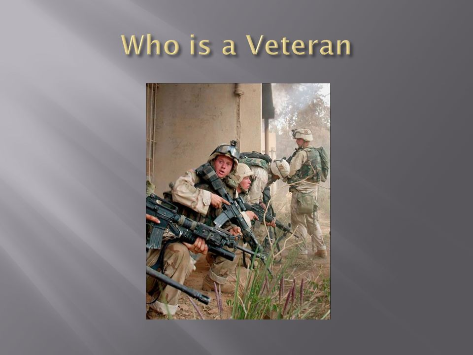 Who is a Veteran